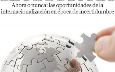 El Economista – Ahora o nunca: las oportunidades de la internacionalización en época de incertidumbre