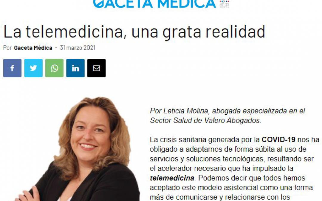 Gaceta Médica – La telemedicina, una grata realidad